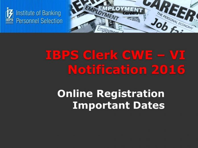 ibps cwe 6 clerk notification 2016