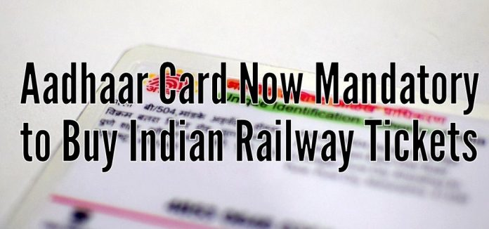 IRCTC makes Aadhaar card Compulsory