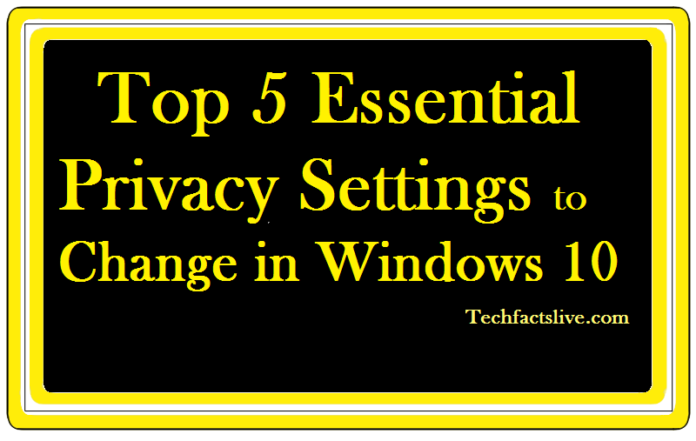 Top 5 Essential Privacy Settings to Change in Windows 10