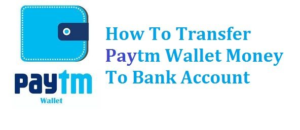 How to transfer money from Paytm Wallet to Your Bank Account