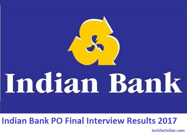 Indian Bank PO Final interview Results 2017