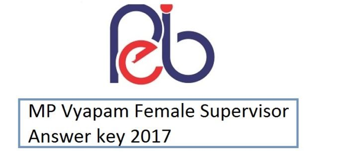 MP Vyapam Female Supervisor Answer key 2017