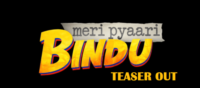 Meri Pyaari Bindu Movie Teaser