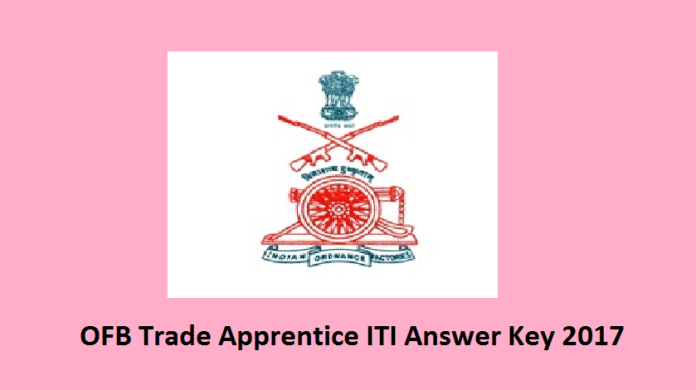 Ordnance Factory Trade Apprentice Answer key 2017