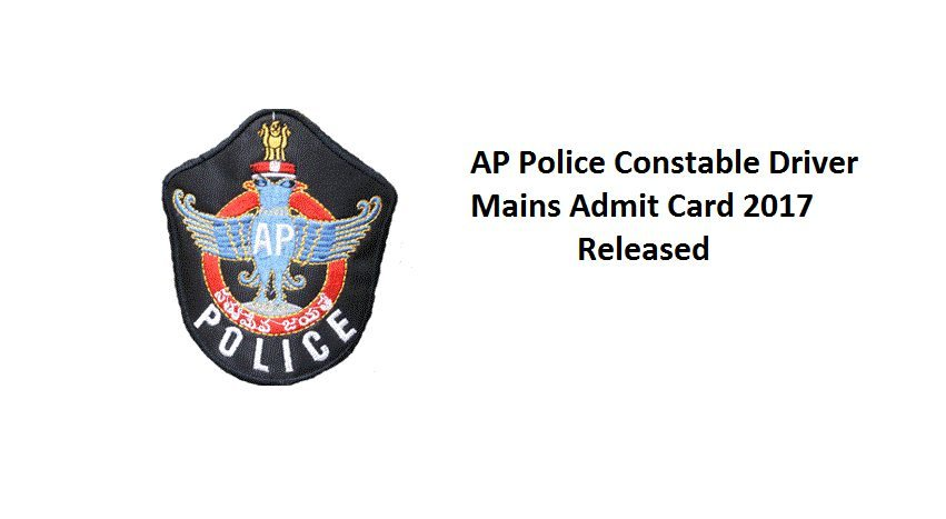 Ap Police Constable Driver Mains Admit Card 2017 Released Check Exam