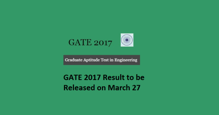 GATE 2017 Result to be Declared on 27th March