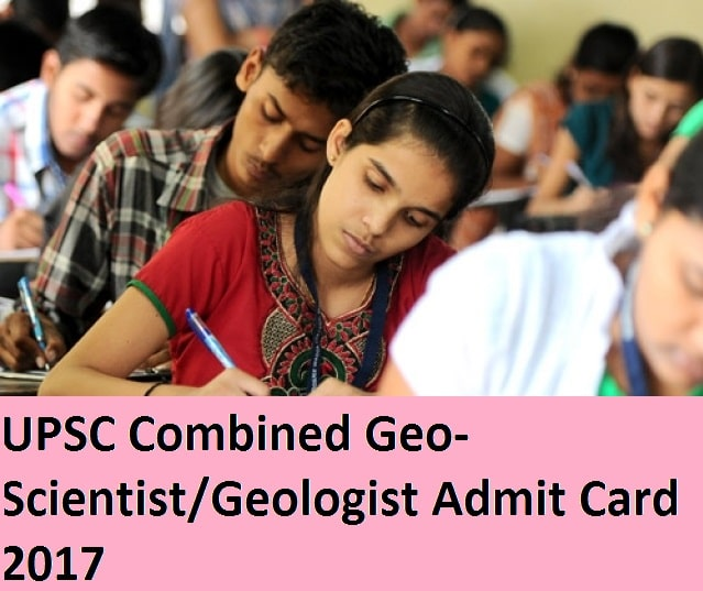 UPSC Combined Geo-Scientist/Geologist Admit Card 2017