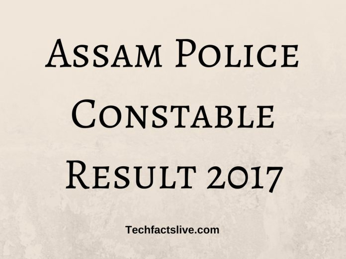 Assam Police Constable Result 2017
