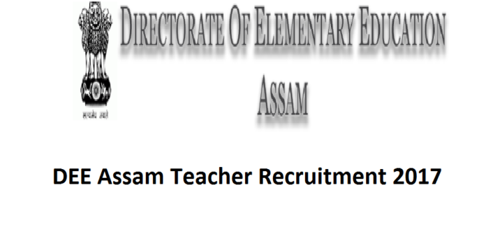 DEE Assam Teacher Recruitment 2017