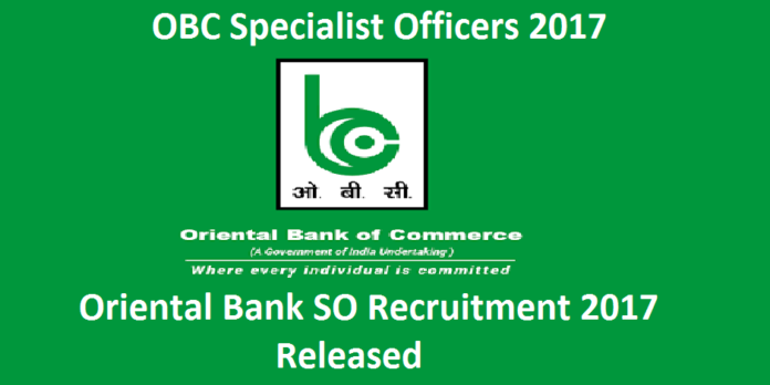 Oriental Bank of Commerce Recruitment 2017, OBC Specialist Officer Vacancies, Oriental Bank of Commerce SO Notification