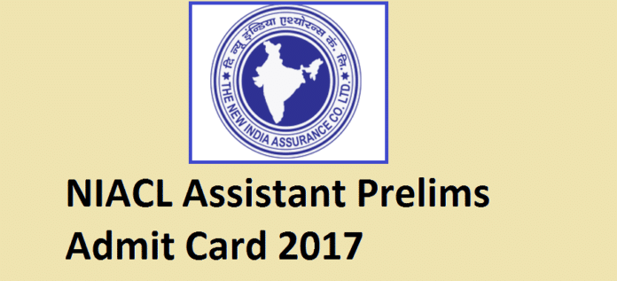 NIACL Assistant Prelims Admit Card 2017