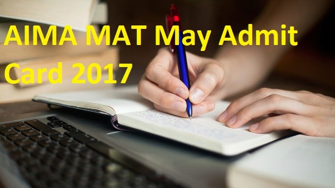 AIMA MAT May Admit Card 2017