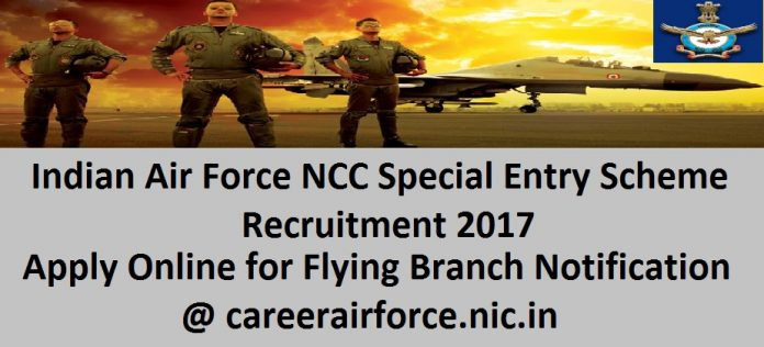 Indian Air Force NCC Special Entry Scheme Recruitment 2017