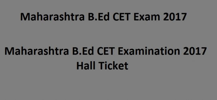 Maharashtra B.Ed CET 2017 Hall Ticket