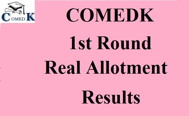 COMEDK 1st Round Real Allotment Results 2017