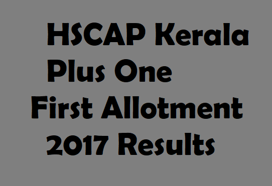 Kerala HSCAP Plus One First Allotment