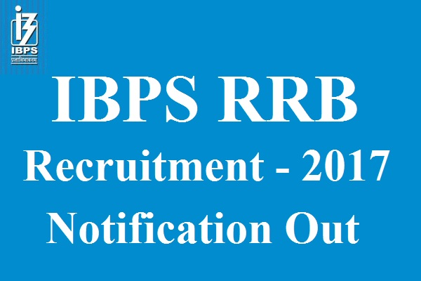 IBPS RRB CWE VI Notification 2017