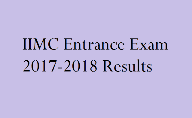 IIMC Entrance Exam 2017-2018 Results