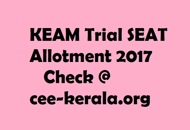 KEAM Trial Allotment 2017 to be published at cee