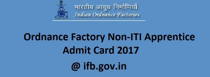 Ordnance Factory Non-ITI Admit Card 2017