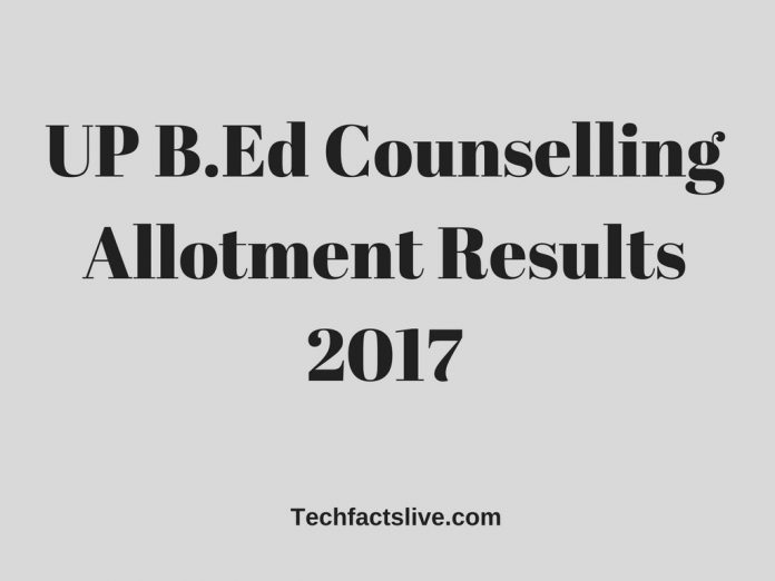 UP B.Ed Counselling Allotment Results 2017