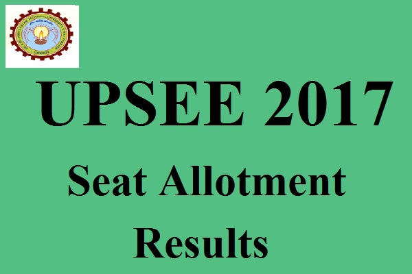 UPSEE Seat Allotment Results 2017
