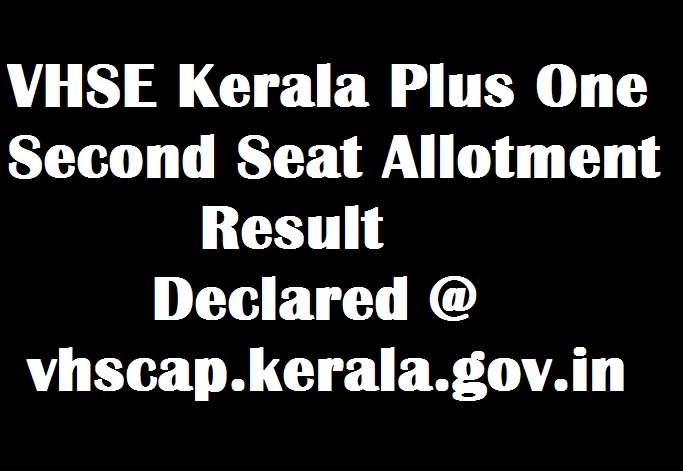 VHSE Kerala Plus One Second Allotment Result 2017