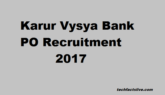 Karur Vysya Bank PO Recruitment 2017