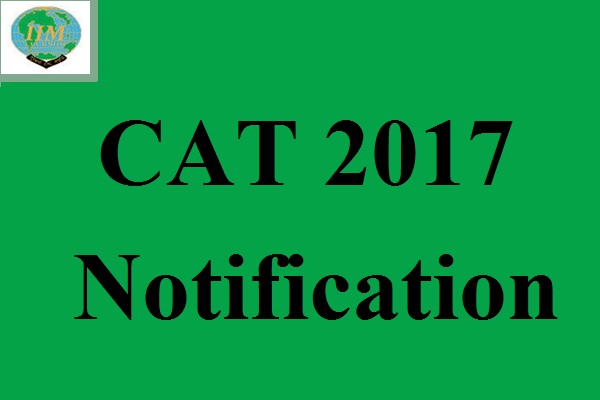 CAT 2017 Notification: Exam on November 26