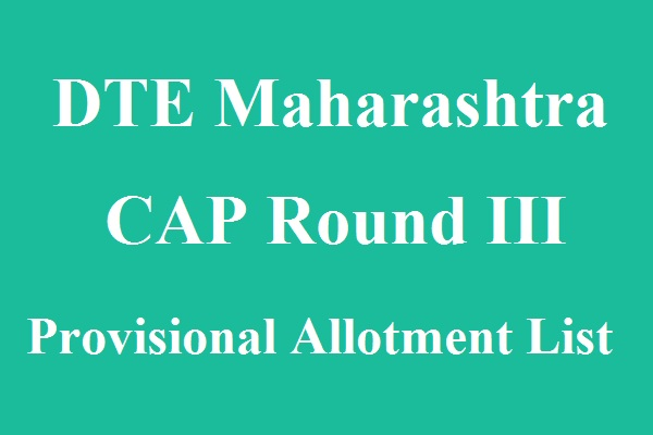 DTE Maharashtra CAP Round 3 Provisional Allotment list published at Dtemaharashtra