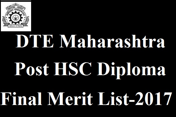 DTE Maharashtra Post HSC Diploma Final merit List 2017