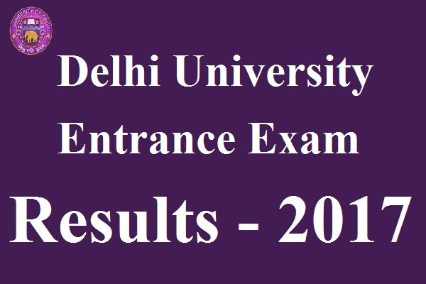 Delhi University Entrance Exam Results 2017