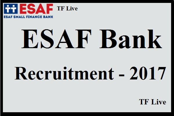 ESAF Bank Recruitment 2017