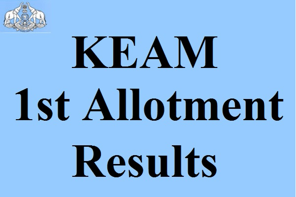 KEAM 1st Allotment Results