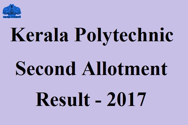 Kerala Polytechnic Second Allotment Result 2017