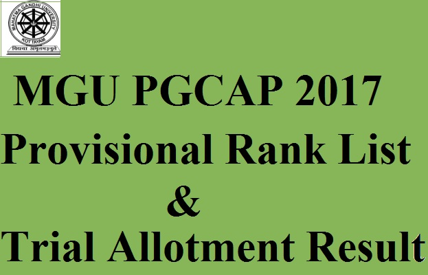 MGU PGCAP 2017 Provisional Rank List & Trial Allotment Result