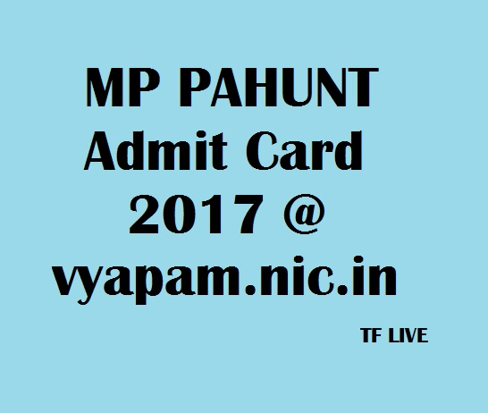 MP PAHUNT Admit Card 2017