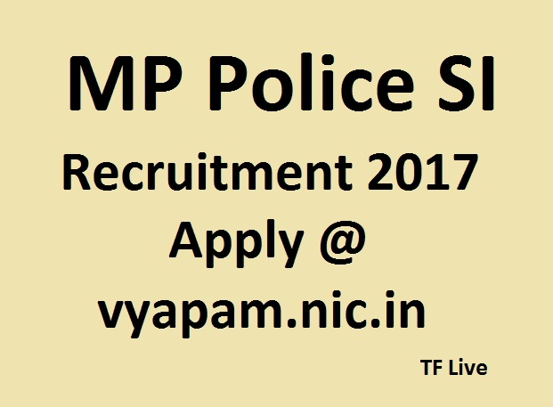 MP Police SI Recruitment 2017