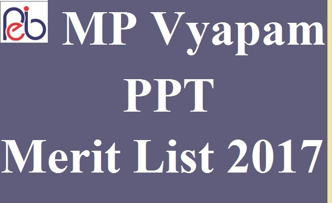 MP Vyapam PPT Merit List 2017