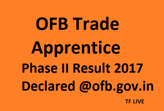OFB Trade Apprentice Phase II Result