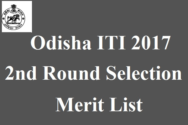 Odisha ITI 2017 2nd Round Selection Merit List