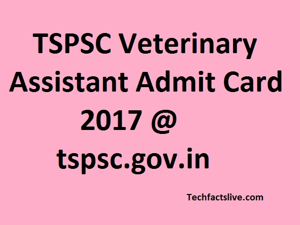 TSPSC Veterinary Admit Card 2017