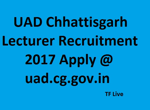 UAD Chhattisgarh Lecturer Recruitment 2017