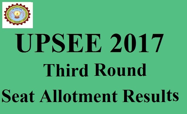 UPSEE 2017 Third Round Seat Allotment Results