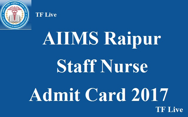 AIIMS Raipur Staff Nurse Admit Card 2017