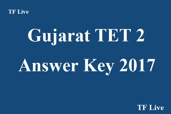 Gujarat TET 2 Answer Key 2017