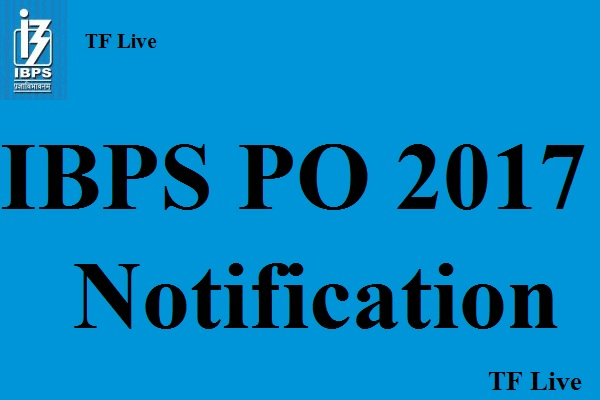 IBPS PO 2017 Notification