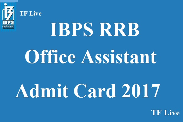 IBPS RRB Office Assistant Admit Card 2017