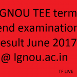 IGNOU TEE Results