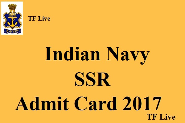 Indian Navy SSR Admit Card 2017